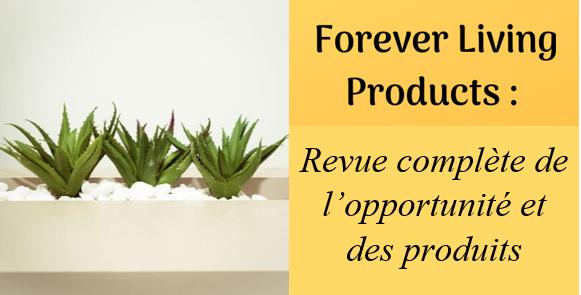 Forever living avis 2020 – Des produits de qualité et des antécédents solides