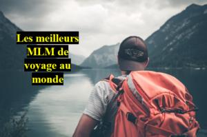 Les 10 meilleures entreprises mlm de voyage